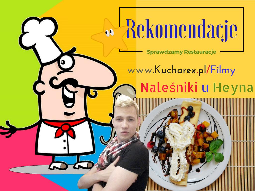 """Sprawdzamy Wam """"Naleśniki u Heyna"""" [Rekomendacje – Warszawa]"""